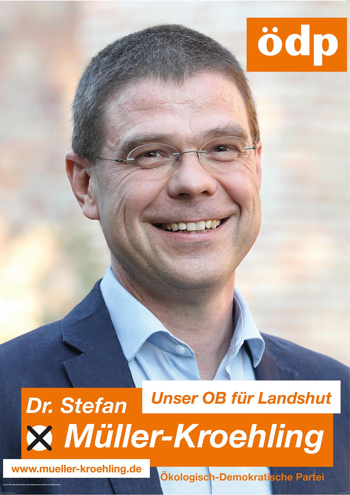 Offizielles Wahlplakat von Dr. Stefan Müller-Kroehling